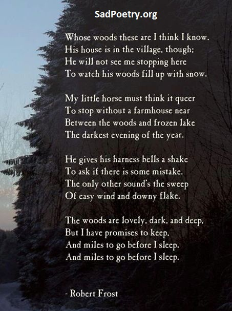 "an analysis of miles to go before i sleep Stopping by woods on a snowy evening"" —robert frost we were taught this  poem thrice in our curriculum (class 4, 7, 10) as a result i remember this poem by ."